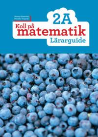 Koll på matematik 2A Lärarguide
