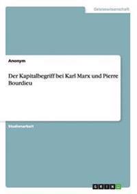 Der Kapitalbegriff Bei Karl Marx Und Pierre Bourdieu