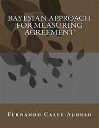 Bayesian Approach for Measuring Agreement: Measuring Agreement in Short