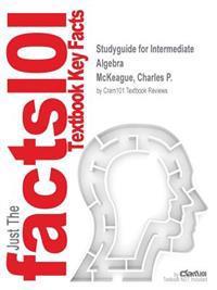 Studyguide for Intermediate Algebra by McKeague, Charles P., ISBN 9781133103646