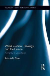 World Cinema, Theology, and the Human