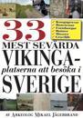 Sveriges 33 mest sevärda vikingaplatser