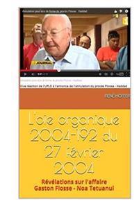 L'Oie Organique 2004-192 Du 27 Fevrier 2004: Revelations Sur L'Affaire Gaston Flosse - Noa Tetuanui