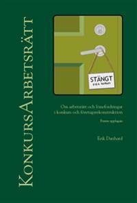KonkursArbetsrätt : om arbetsrätt och lönefordringar i konkurs och företagsrekonstruktion
