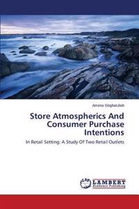 Store Atmospherics and Consumer Purchase Intentions