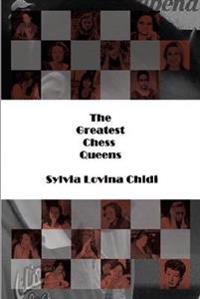 The Greatest Chess Queens