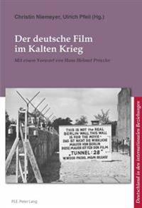 Der Deutsche Film Im Kalten Krieg: Mit Einem Vorwort Von Hans Helmut Prinzler