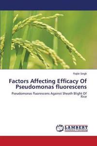 Factors Affecting Efficacy of Pseudomonas Fluorescens