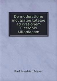 de Moderatione Inculpatae Tutelae Ad Orationem Ciceronis Milonianam