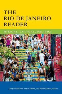 The Rio de Janeiro Reader: History, Culture, Politics