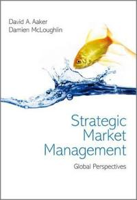 Strategic Market Management: Global Perspectives, First Edition