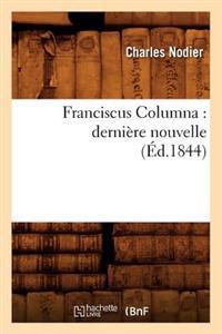 Franciscus Columna: Derni�re Nouvelle (�d.1844)
