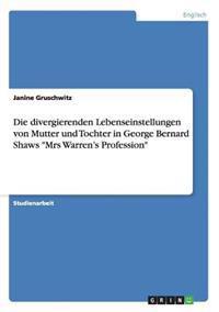 """Die Divergierenden Lebenseinstellungen Von Mutter Und Tochter in George Bernard Shaws """"Mrs Warren's Profession"""""""