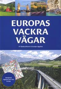 Europas vackra vägar : 47 kända bilturer & Europa vägatlas