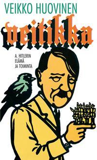 Veitikka - A. Hitlerin elämä ja toiminta