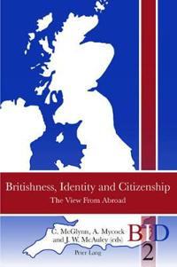 Britishness, Identity and Citizenship: The View from Abroad
