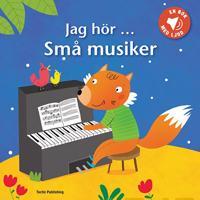 Jag hör...Små musiker  (ljudbok)