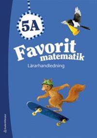 Favorit matematik 5A - Lärarhandledning (Bok + digital produkt)