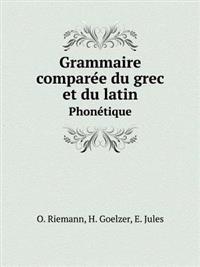 Grammaire Compare E Du Grec Et Du Latin Phonetique