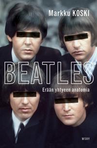 Beatles - erään yhtyeen anatomia