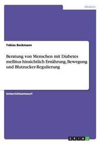 Beratung Von Menschen Mit Diabetes Mellitus Hinsichtlich Ernahrung, Bewegung Und Blutzucker-Regulierung