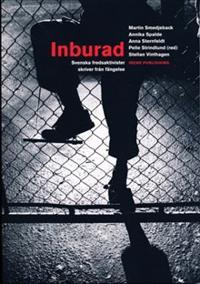 Inburad : Svenska fredsaktivister skriver från fängelse