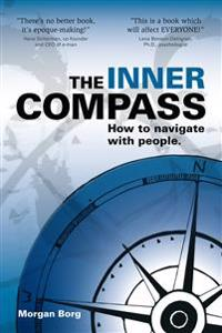 The Inner Compass : how to navigate with people.
