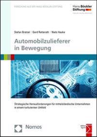 Automobilzulieferer in Bewegung: Strategische Herausforderungen Fur Mittelstandische Unternehmen in Einem Turbulenten Umfeld