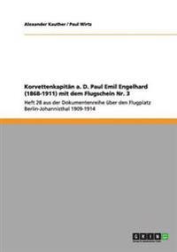 Korvettenkapitan A. D. Paul Emil Engelhard (1868-1911) Mit Dem Flugschein NR. 3