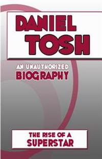 Daniel Tosh: An Unauthorized Biography