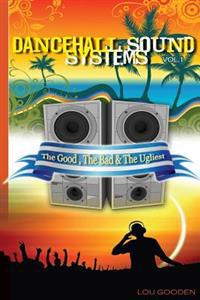 Dance-Hall Sound Systems - Vol 1: The Good, the Bad and the Ugliest