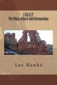 C.H.R.I.S.T. the Pillars of Rock Solid Relationships