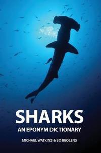 Sharks: An Eponym Dictionary
