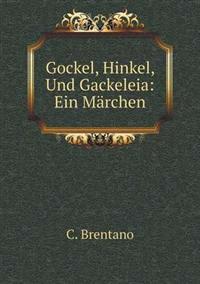 Gockel, Hinkel, Und Gackeleia