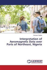Interpretation of Aeromagnetic Data Over Parts of Northeast, Nigeria
