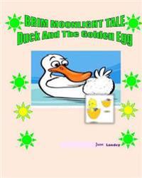 Duck and the Golden Egg: Brim Moonlight Tale