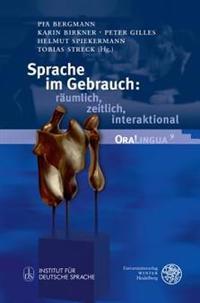 Sprache Im Gebrauch: Raumlich, Zeitlich, Interaktional: Festschrift Fur Peter Auer