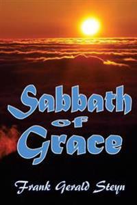 Sabbath of Grace: The Sabbath More Fully