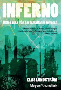 Inferno - USA:s resa från härdsmälta till kolrusch