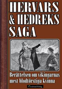 Hervars och Hedreks saga - Berättelsen om vikingarnas mest blodtörstiga kvinna