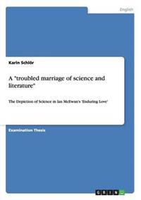 "A ""Troubled Marriage of Science and Literature"""