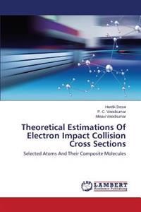 Theoretical Estimations of Electron Impact Collision Cross Sections
