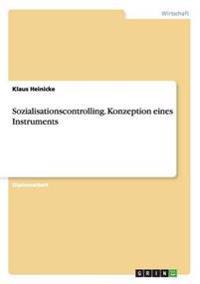 Sozialisationscontrolling. Konzeption Eines Instruments