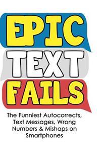 Epic Text Fails: The Funniest Autocorrects, Text Messages, Wrong Numbers & Mishaps on Smartphones