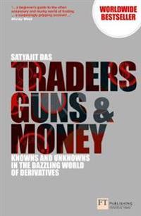 Traders, guns and money - knowns and unknowns in the dazzling world of deri