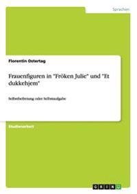 """Frauenfiguren in """"Froken Julie"""" Und """"Et Dukkehjem"""""""