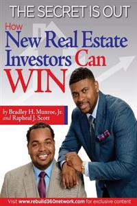 The Secret Is Out: How New Real Estate Investors Can Win