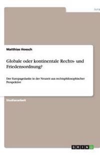 Globale oder kontinentale Rechts- und Friedensordnung?