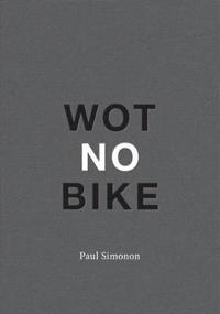 Paul Simonon - Wot No Bike