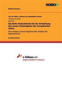 Die Rolle Deutschlands Bei Der Entstehung Des Neuen Fiskalregimes Der Europaischen Union